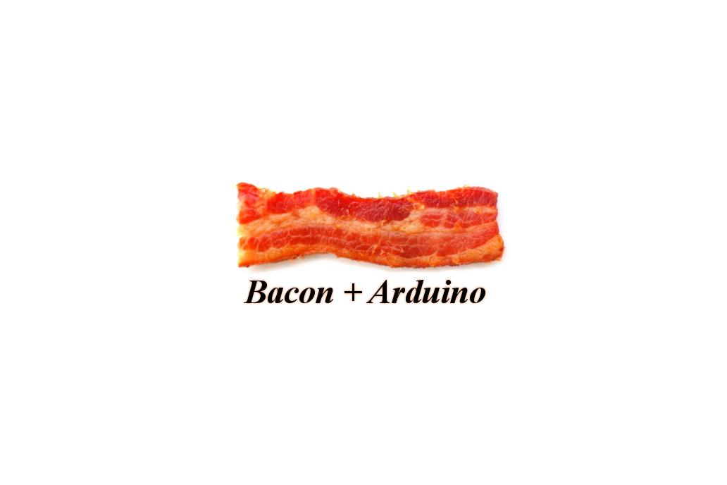 Baconduino - Bacon + Arduino! 1