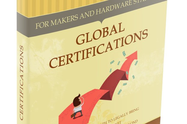 Global Certifications for Makers and Hardware Startups eBook
